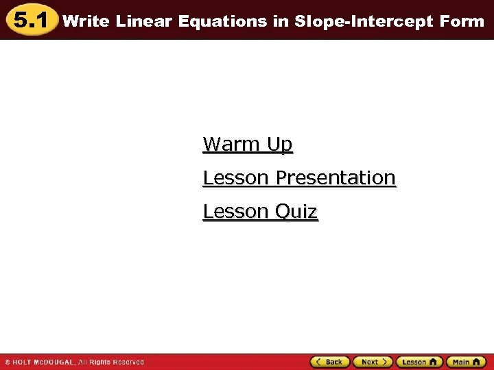 5. 1 Write Linear Equations in Slope-Intercept Form Warm Up Lesson Presentation Lesson Quiz