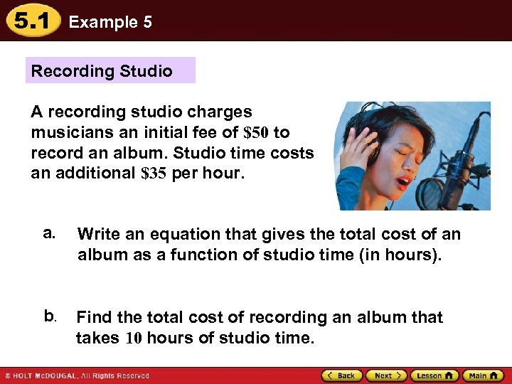 5. 1 Example 5 Recording Studio A recording studio charges musicians an initial fee