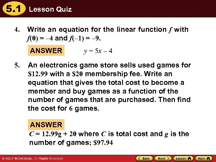 5. 1 4. Lesson Quiz Write an equation for the linear function f with