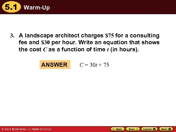 5. 1 Warm-Up 3. A landscape architect charges $75 for a consulting fee and