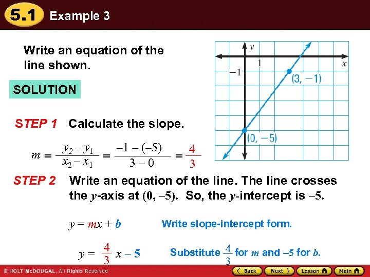 5. 1 Example 3 Write an equation of the line shown. SOLUTION STEP 1