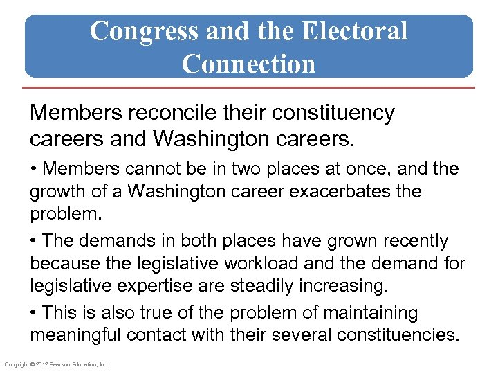 Congress and the Electoral Connection Members reconcile their constituency careers and Washington careers. •
