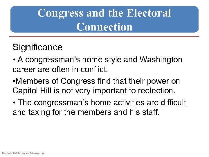 Congress and the Electoral Connection Significance • A congressman's home style and Washington career
