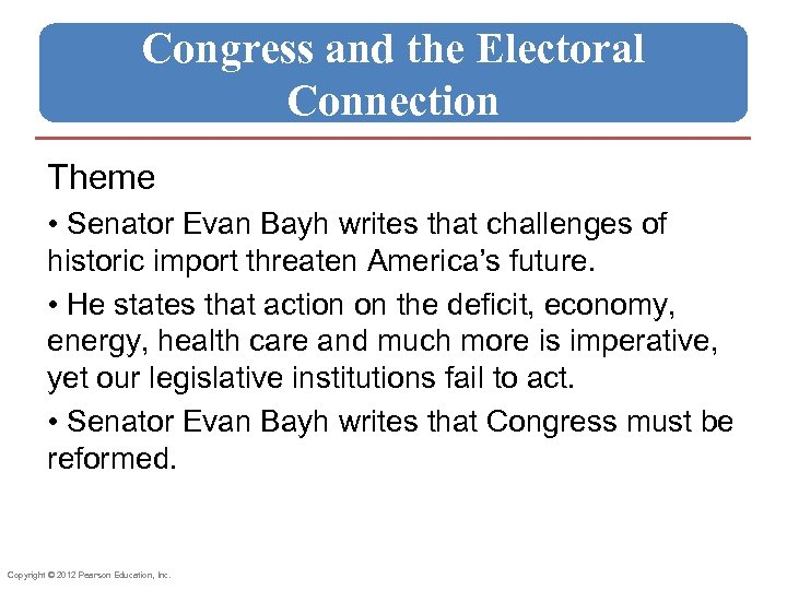 Congress and the Electoral Connection Theme • Senator Evan Bayh writes that challenges of