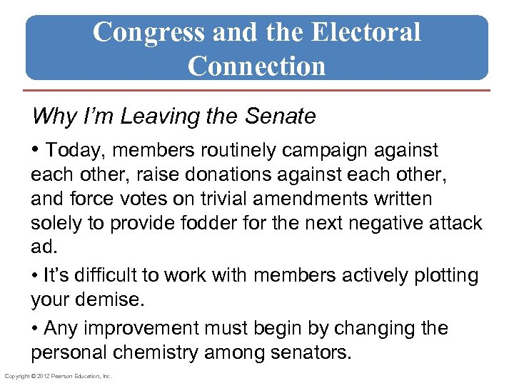 Congress and the Electoral Connection Why I'm Leaving the Senate • Today, members routinely