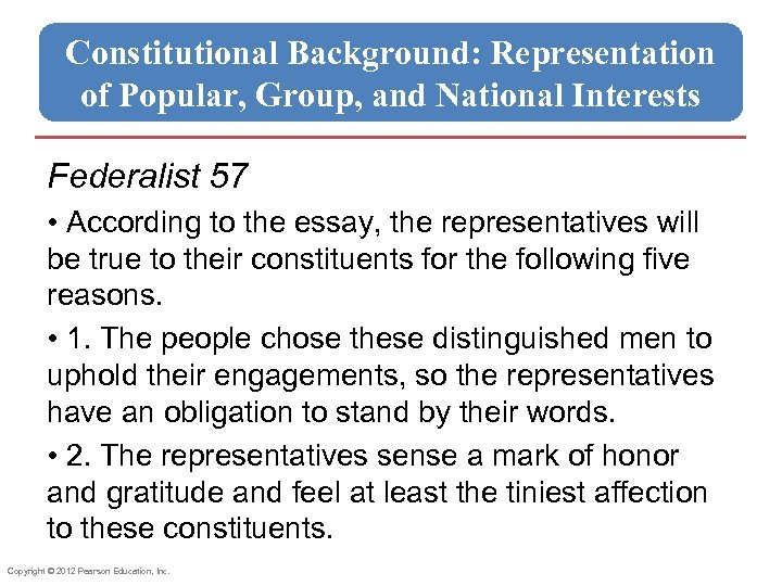 Constitutional Background: Representation of Popular, Group, and National Interests Federalist 57 • According to