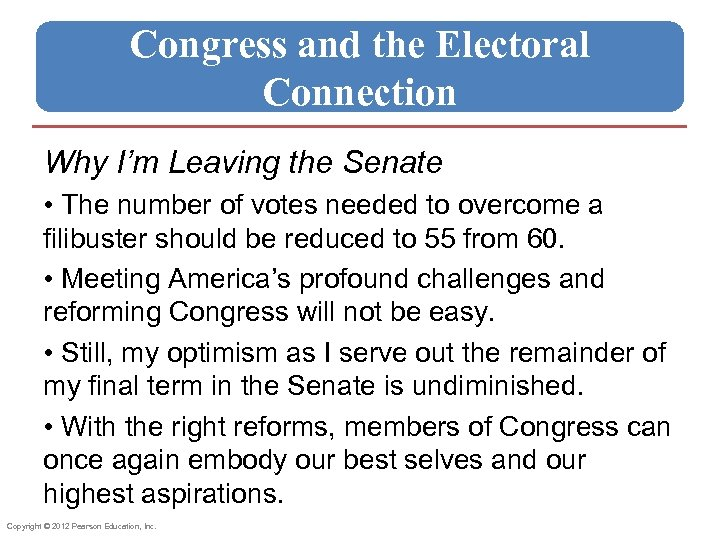 Congress and the Electoral Connection Why I'm Leaving the Senate • The number of