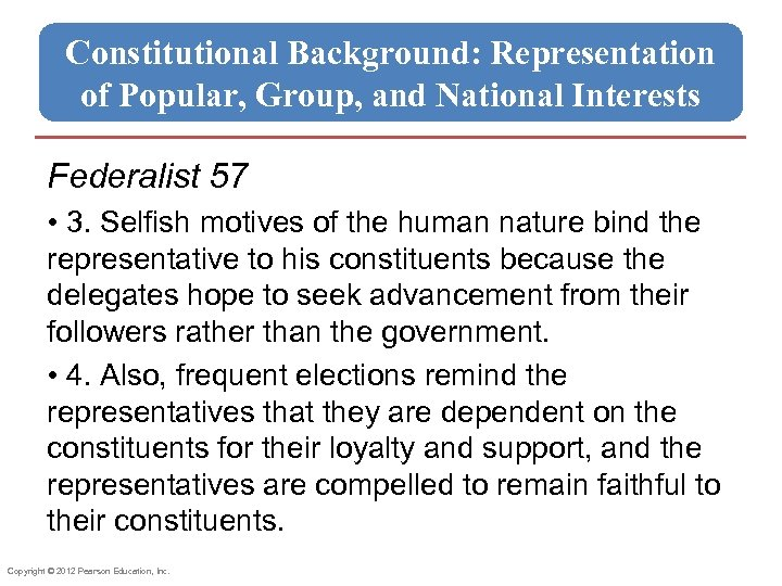 Constitutional Background: Representation of Popular, Group, and National Interests Federalist 57 • 3. Selfish