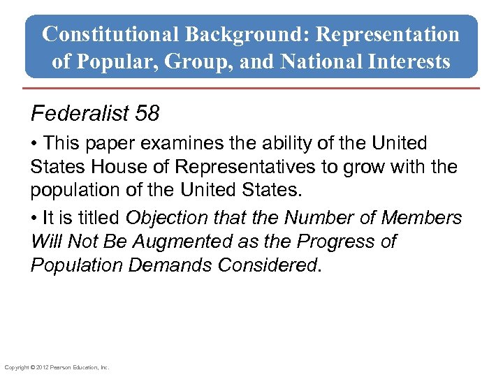 Constitutional Background: Representation of Popular, Group, and National Interests Federalist 58 • This paper