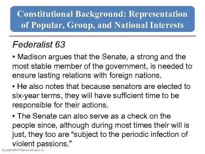 Constitutional Background: Representation of Popular, Group, and National Interests Federalist 63 • Madison argues