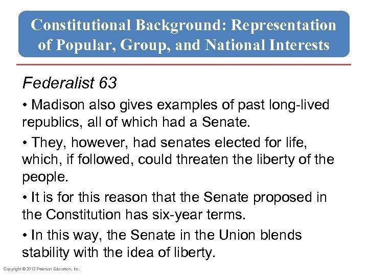 Constitutional Background: Representation of Popular, Group, and National Interests Federalist 63 • Madison also