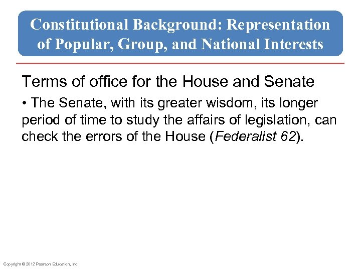 Constitutional Background: Representation of Popular, Group, and National Interests Terms of office for the