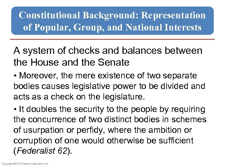 Constitutional Background: Representation of Popular, Group, and National Interests A system of checks and