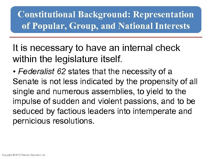Constitutional Background: Representation of Popular, Group, and National Interests It is necessary to have