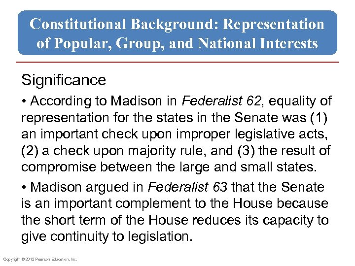 Constitutional Background: Representation of Popular, Group, and National Interests Significance • According to Madison