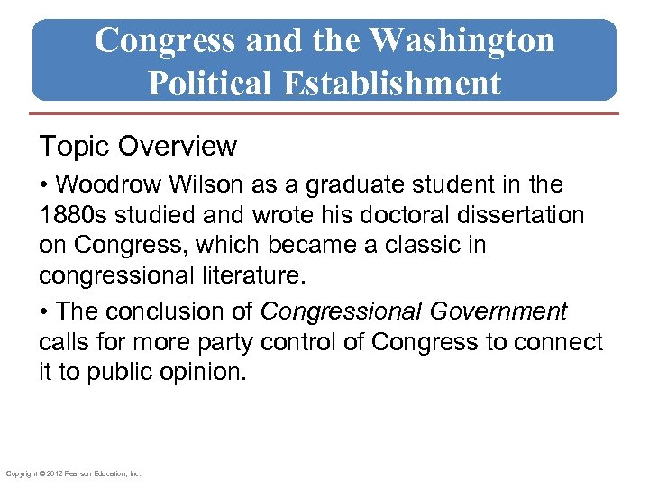Congress and the Washington Political Establishment Topic Overview • Woodrow Wilson as a graduate