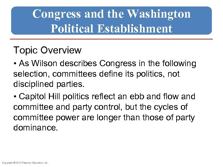 Congress and the Washington Political Establishment Topic Overview • As Wilson describes Congress in