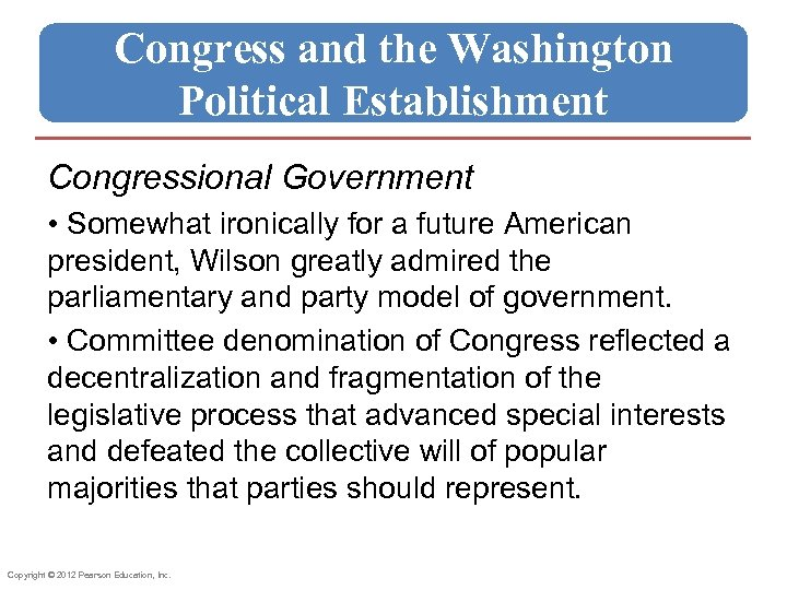Congress and the Washington Political Establishment Congressional Government • Somewhat ironically for a future