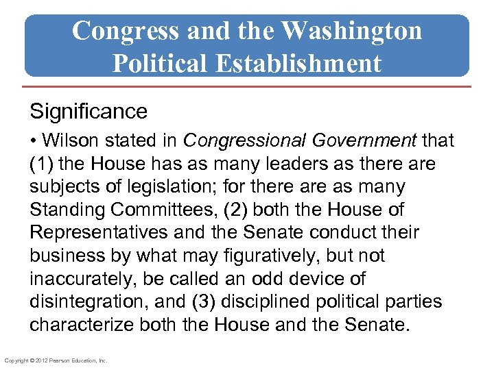 Congress and the Washington Political Establishment Significance • Wilson stated in Congressional Government that
