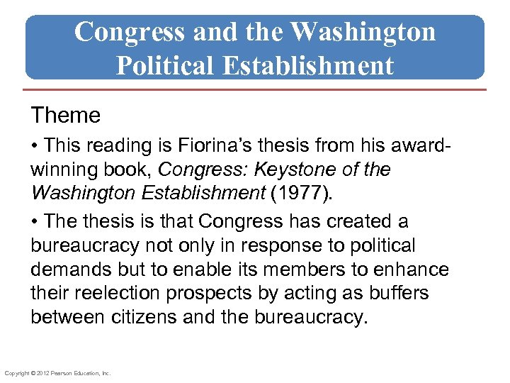 Congress and the Washington Political Establishment Theme • This reading is Fiorina's thesis from