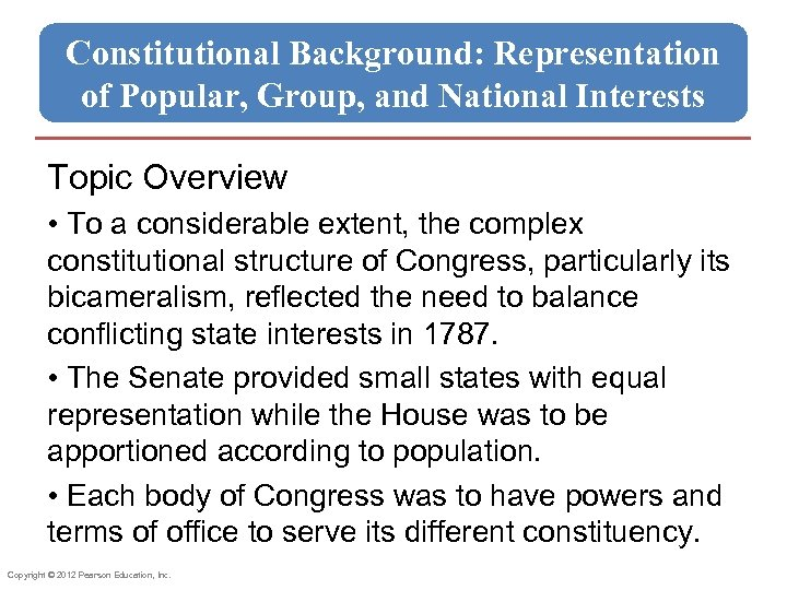 Constitutional Background: Representation of Popular, Group, and National Interests Topic Overview • To a