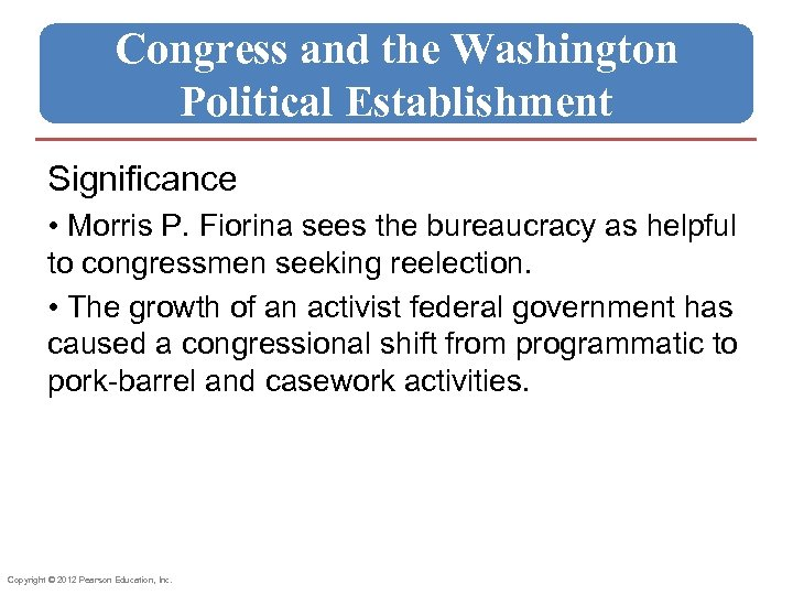 Congress and the Washington Political Establishment Significance • Morris P. Fiorina sees the bureaucracy