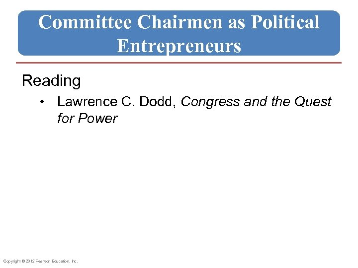 Committee Chairmen as Political Entrepreneurs Reading • Lawrence C. Dodd, Congress and the Quest