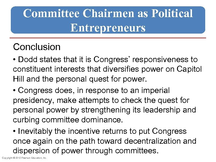 Committee Chairmen as Political Entrepreneurs Conclusion • Dodd states that it is Congress' responsiveness