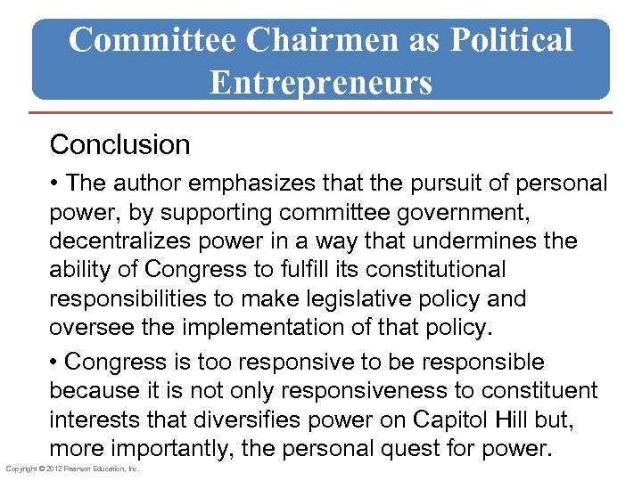 Committee Chairmen as Political Entrepreneurs Conclusion • The author emphasizes that the pursuit of