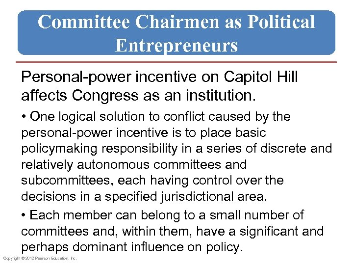 Committee Chairmen as Political Entrepreneurs Personal-power incentive on Capitol Hill affects Congress as an