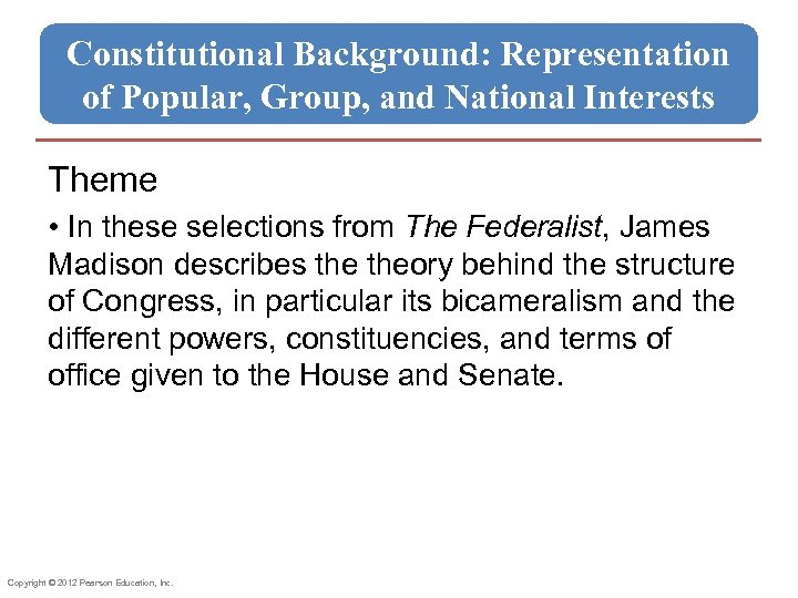 Constitutional Background: Representation of Popular, Group, and National Interests Theme • In these selections
