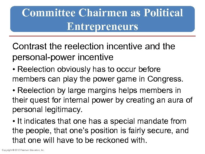 Committee Chairmen as Political Entrepreneurs Contrast the reelection incentive and the personal-power incentive •