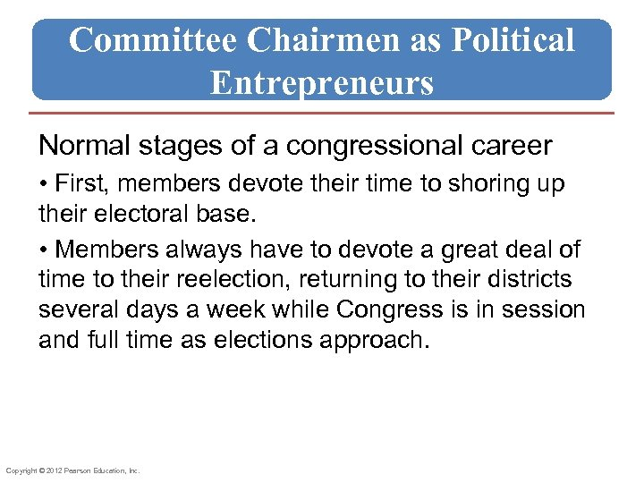 Committee Chairmen as Political Entrepreneurs Normal stages of a congressional career • First, members