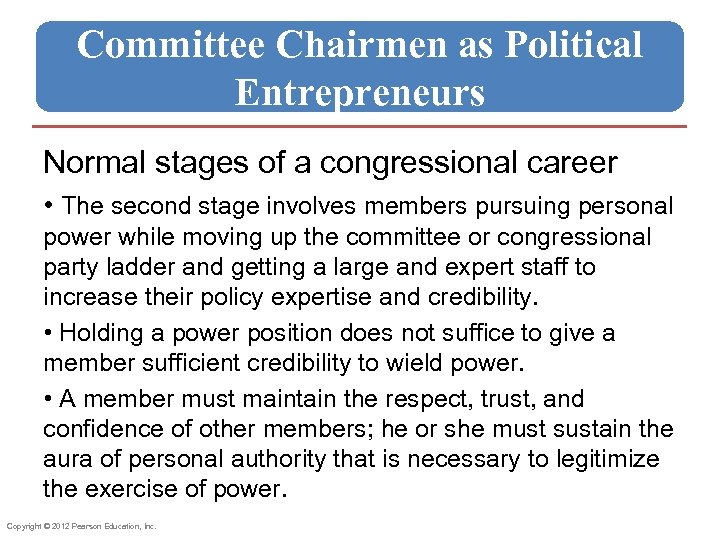 Committee Chairmen as Political Entrepreneurs Normal stages of a congressional career • The second