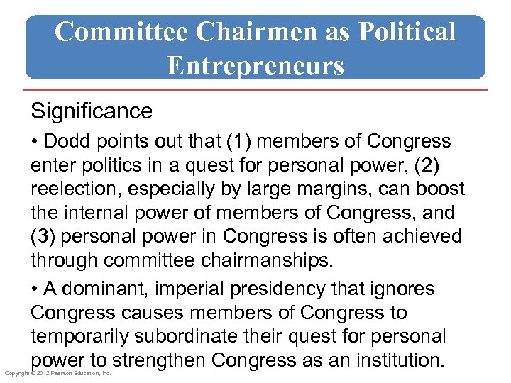 Committee Chairmen as Political Entrepreneurs Significance • Dodd points out that (1) members of