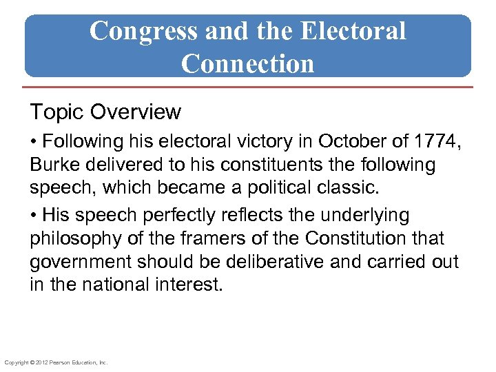 Congress and the Electoral Connection Topic Overview • Following his electoral victory in October