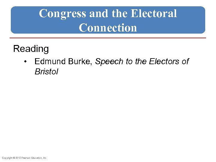 Congress and the Electoral Connection Reading • Edmund Burke, Speech to the Electors of