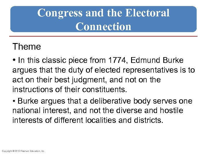 Congress and the Electoral Connection Theme • In this classic piece from 1774, Edmund