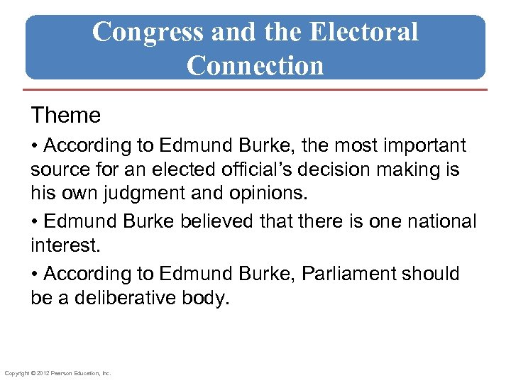Congress and the Electoral Connection Theme • According to Edmund Burke, the most important