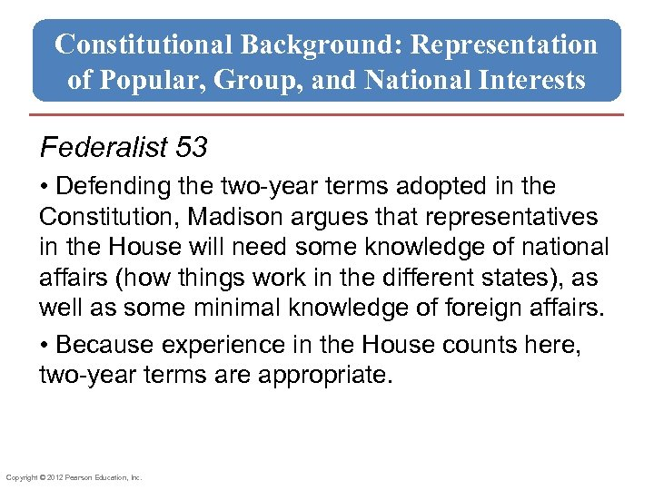 Constitutional Background: Representation of Popular, Group, and National Interests Federalist 53 • Defending the