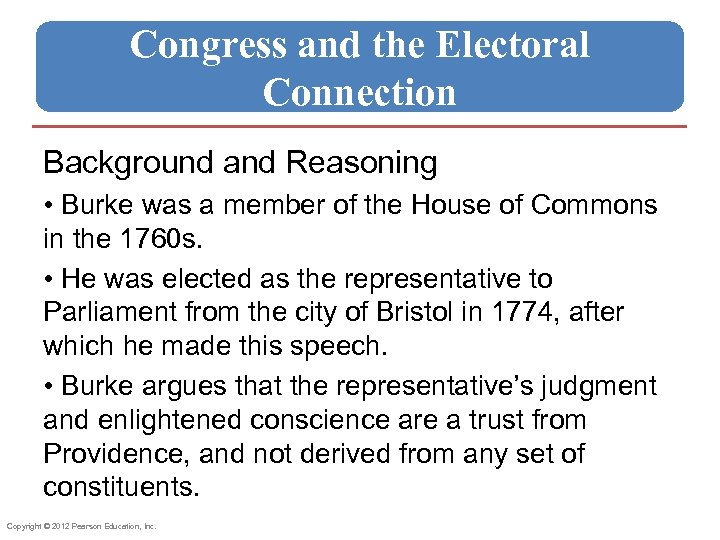 Congress and the Electoral Connection Background and Reasoning • Burke was a member of