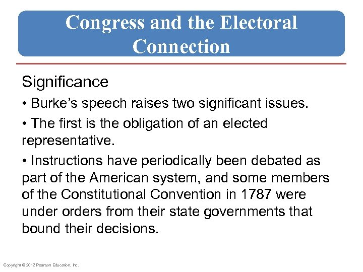 Congress and the Electoral Connection Significance • Burke's speech raises two significant issues. •