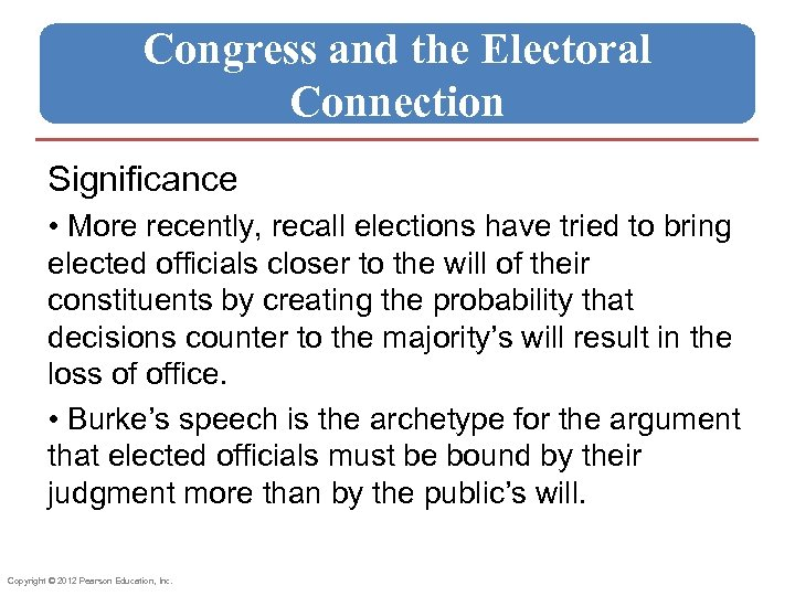 Congress and the Electoral Connection Significance • More recently, recall elections have tried to