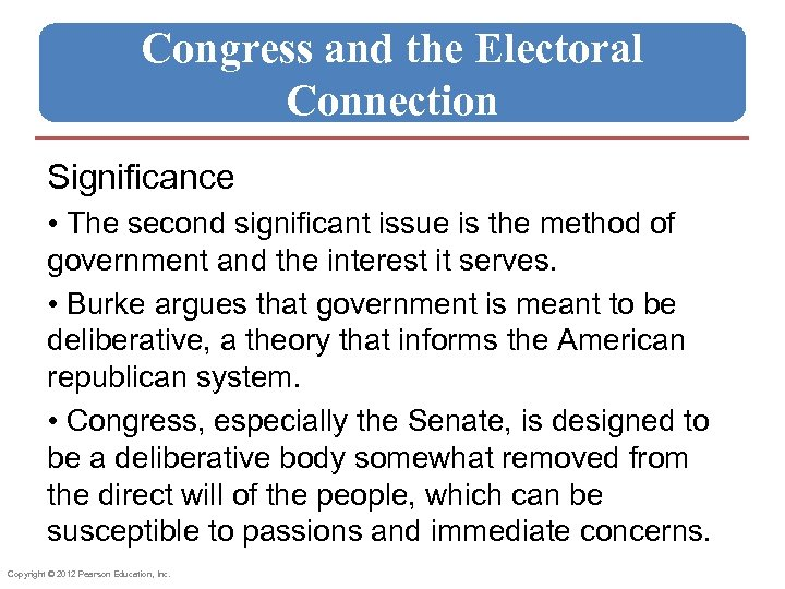 Congress and the Electoral Connection Significance • The second significant issue is the method