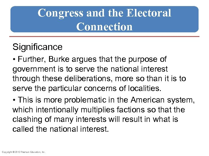 Congress and the Electoral Connection Significance • Further, Burke argues that the purpose of