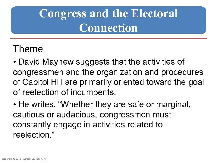 Congress and the Electoral Connection Theme • David Mayhew suggests that the activities of