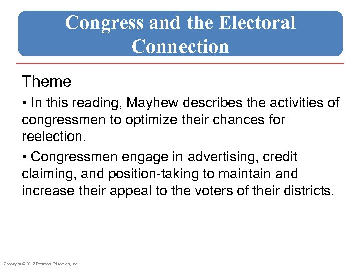 Congress and the Electoral Connection Theme • In this reading, Mayhew describes the activities
