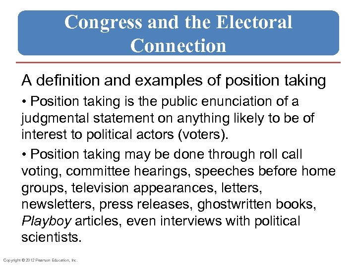 Congress and the Electoral Connection A definition and examples of position taking • Position