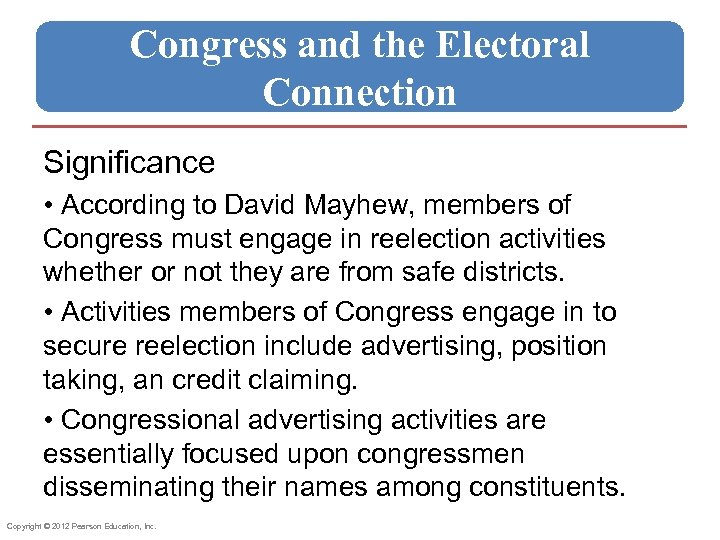 Congress and the Electoral Connection Significance • According to David Mayhew, members of Congress