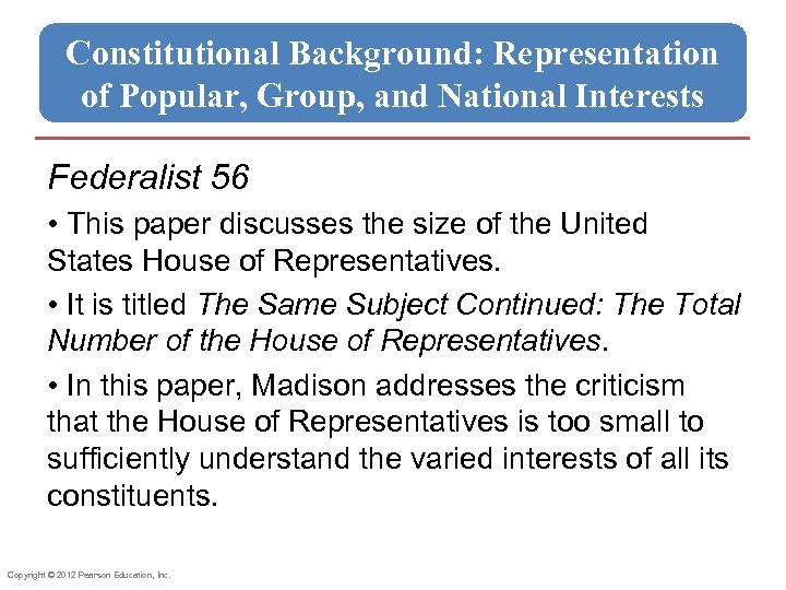 Constitutional Background: Representation of Popular, Group, and National Interests Federalist 56 • This paper